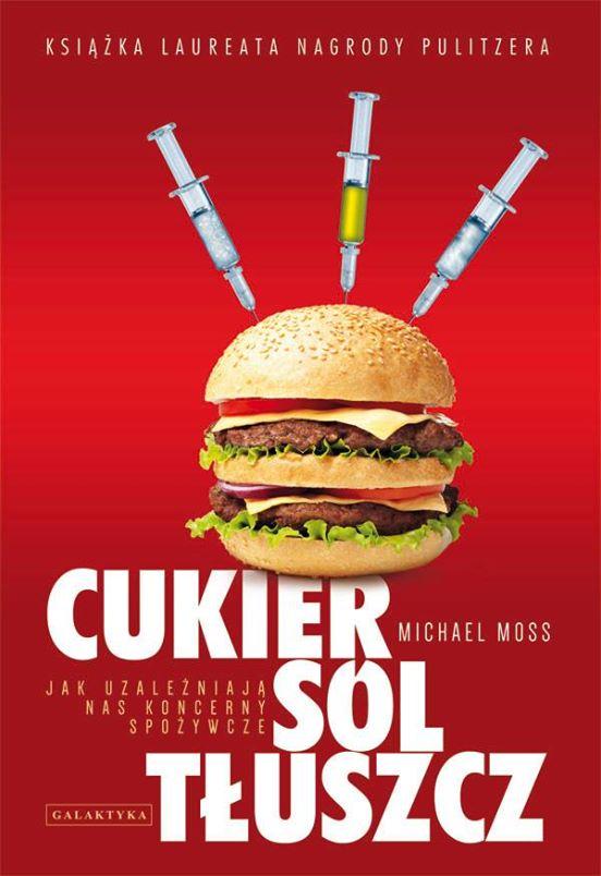 Cukier sól tłuszcz - książka Michaela Mossa
