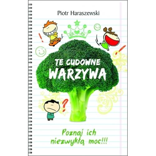 Te cudowne warzywa - Piotr Haraszewski